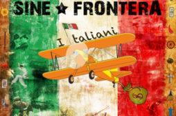 Sine Frontera – I taliani – Recensione