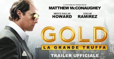 Trailer e poster di Gold – La grande truffa, il nuovo film con Matthew McConaughey