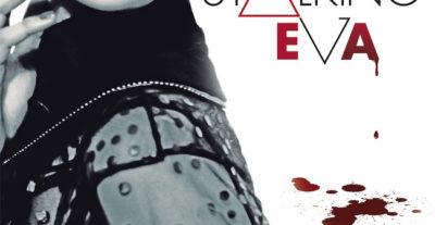 Stalking Eva, ecco il poster e il trailer ufficiale del film di Joe Verni