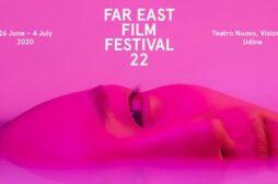 il Far East Film Festival 22 diventa un grande evento cinematografico on line dal 26 giugno al 4 luglio