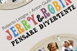 "InsideTheBook: ""Jerry & Robin. Pensare divertente"" di Roberto Lasagna e Anton Giulio Mancino"