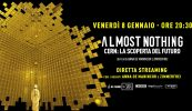 #iorestoinSALA, Venerdì 8 in streaming il sorprendente documentario ALMOST NOTHING. CERN: LA SCOPERTA DEL FUTURO!
