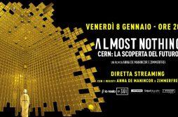#iorestoinSALA, Venerdì 8 in streaming il sorprendente documentario ALMOST NOTHING. CERN: LA SCOPERTA DEL FUTURO!