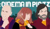 l Cinema in Piazza: il programma fino al 1 agosto