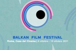 Balkan Film Festival, Dal 6 ottobre alla Casa del Cinema a Roma