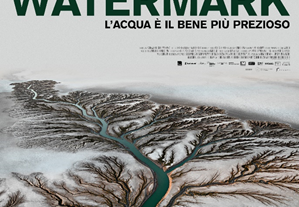 Trailer del doc Watermark, L'acqua è il bene più prezioso, nei cinema dal 14 ottobre
